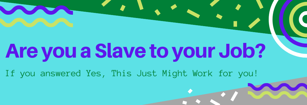 Do You Control Your Life_ – Or are you a Slave to your Job_ - Hero