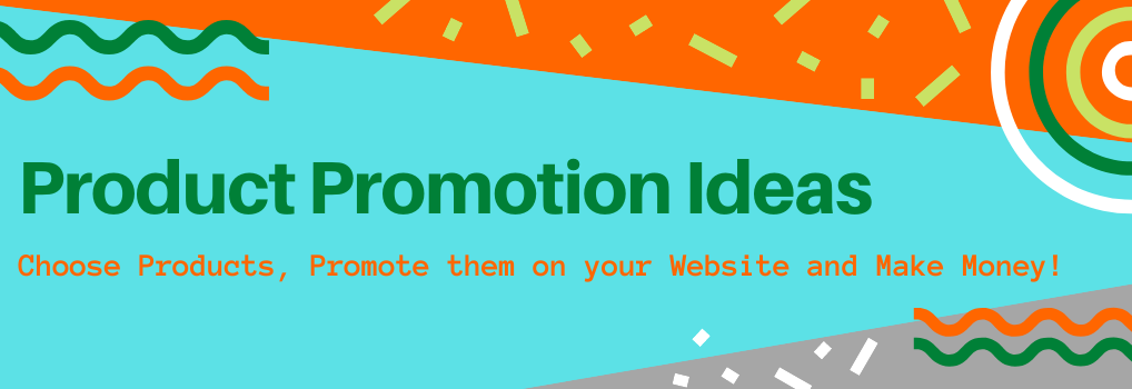 Product Promotion Ideas - Hero